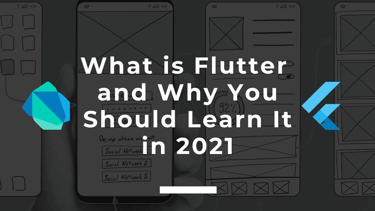 What is Flutter and Why You Should Learn It in 2021